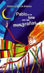 Pablo_en_la_luna_con_las_musaranas-Denia_Garcia_Ronda